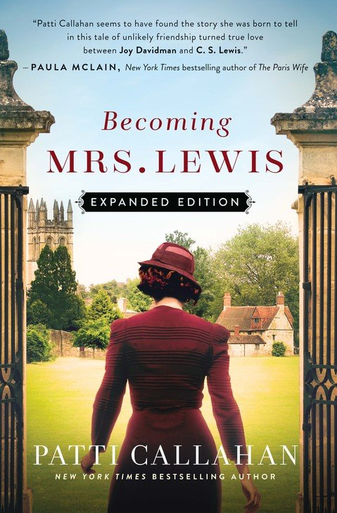Becoming Mrs. Lewis: The Improbable Love Story of Joy Davidman and C. S. Lewis By: Patti Callahan