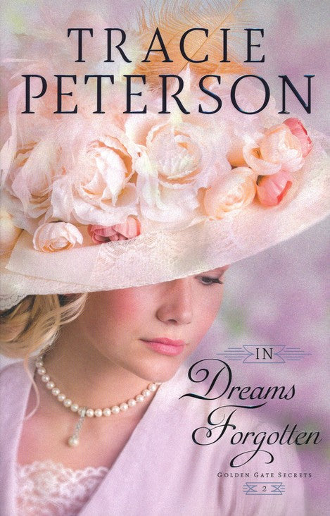 In Dreams Forgotten #2 By: Tracie Peterson