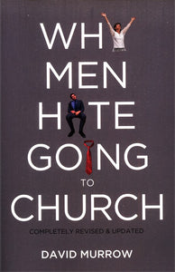 Why Men Hate Going to Church Paperback – Illustrated - David Murrow