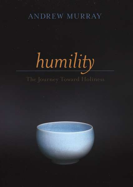Humility: The Journey Toward Holiness, Updated Edition - Andrew Murray