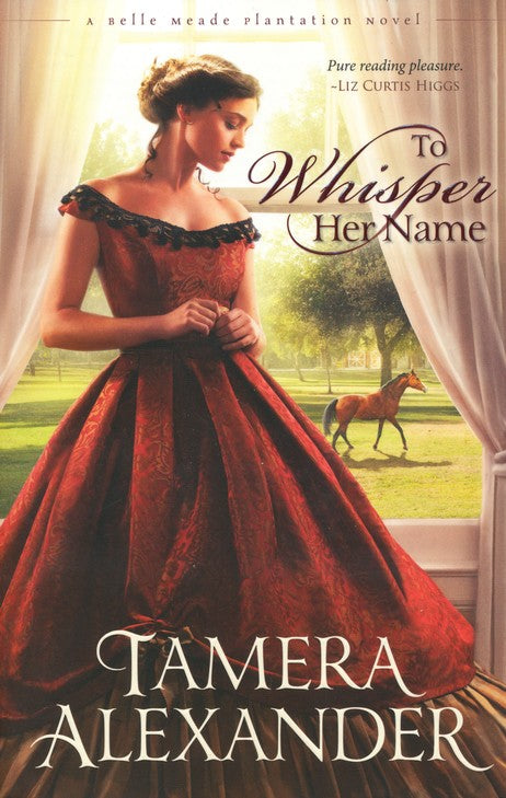 To Whisper Her Name #1 By: Tamera Alexander