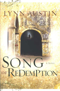 Song of Redemption, Chronicles of the King Series #2 By: Lynn Austin