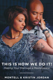 This Is How We Do It: Making Your Marriage A Masterpiece (Paperback) –  Montell Jordan & Kristin Jordan