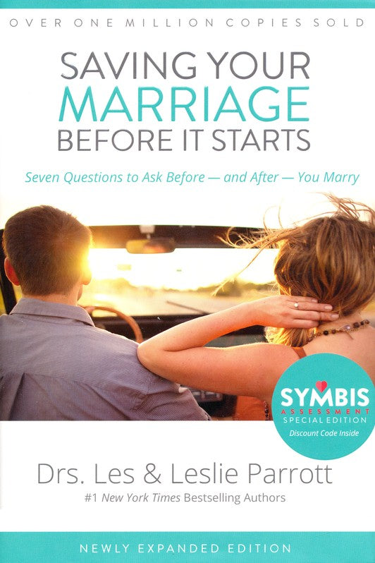 Saving Your Marriage Before It Starts: Seven Questions to Ask Before -- and After -- You Marry by Les Parrott and Leslie Parrott