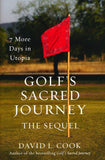Golf's Sacred Journey, the Sequel: 7 More Days in Utopia Hardcover –  David L. Cook