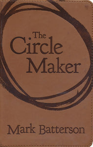 he Circle Maker: Praying Circles Around Your Biggest Dreams and Greatest Fears - Mark Batterson