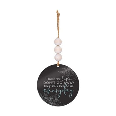Those We Love Don't Go Away Beaded Ornament