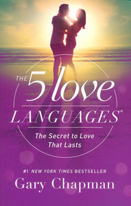 The 5 Love Languages: The Secret to Love that Lasts, New Edition -Gary Chapman