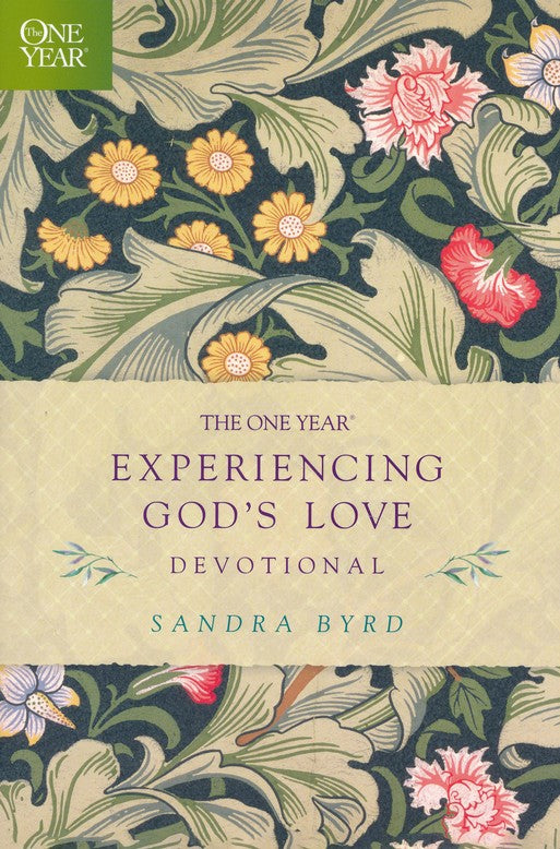 The One Year Experiencing God's Love Devotional Paperback – Sandra Byrd