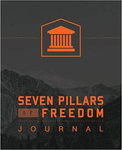 Seven Pillars Of Freedom Journal - Dr. Ted Roberts