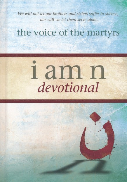 I Am N Devotional Hardcover – The Voice of the Martyrs