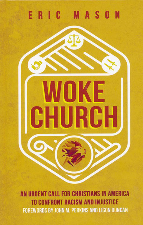 Woke Church: An Urgent Call for Christians in America to Confront Racism and Injustice - Eric Mason