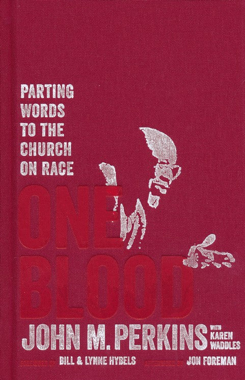 One Blood: Parting Words to the Church on Race and Love (Hardcover -  John Perkin