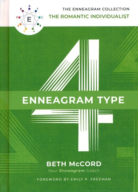 The Enneagram Type 4: The Romantic Individualist - Beth McCord
