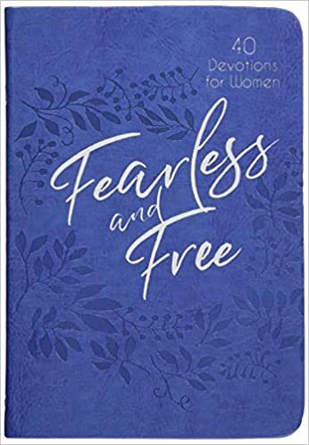 Fearless and Free: 40 Devotions for Women Imitation Leather – James W. Goll, Michal Ann Goll