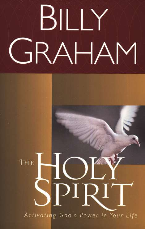 The Holy Spirit: Activating God's Power in Your Life (Paperback) - Billy Graham