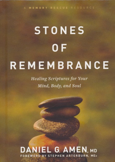 Stones of Remembrance: Healing Scriptures for Your Mind, Body, and Soul - Dr. Daniel G. Amen