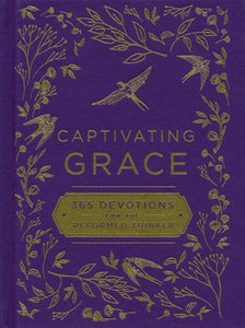 Captivating Grace - 365 Devotions for the Reformed Thinker