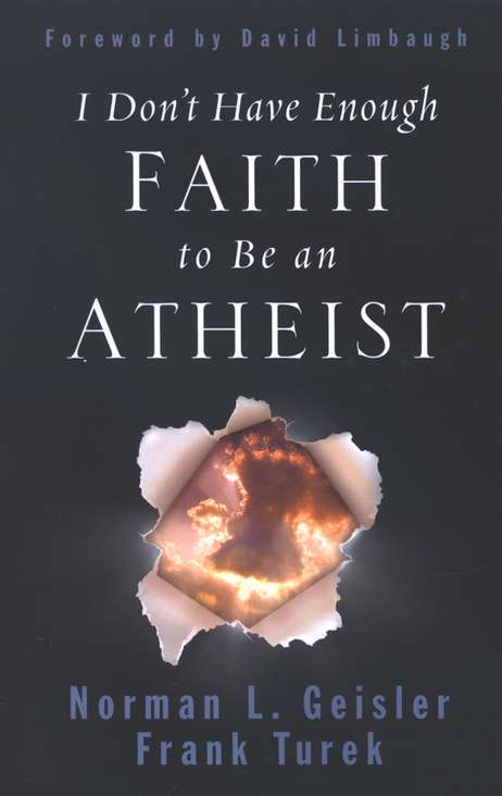 I Don't Have Enough Faith to Be an Atheist Paperback – Illustrated, Norman L. Geisler, Frank Turek, David Limbaugh