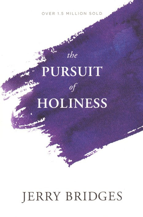The Pursuit of Holiness Paperback – Jerry Bridges