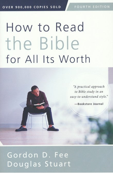 How to Read the Bible for All Its Worth: Fourth Edition / Special edition -Gordon D. Fee
