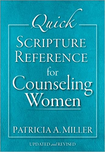 Quick Scripture Reference for Counseling Women, updated and Rev. Ed. - Patricia A. Miller