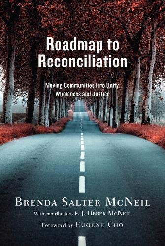 Roadmap to Reconciliation: Moving Communities into Unity, Wholeness and Justice-Brenda Salter McNeil
