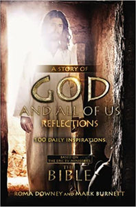 "A Story of God and All of Us Reflections: 100 Daily Inspirations based on the Epic TV Miniseries ""The Bible"" Hardcover –  Roma Downey, Mark Burnett"