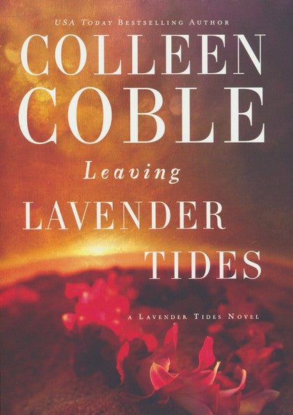 Leaving Lavender Tides By: Colleen Coble