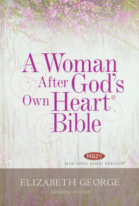 A Woman After God's Own Heart Bible, Hard Cover (NKJV) Edited By: Elizabeth George