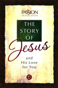 The Story of Jesus: and His Love for You, Paperback