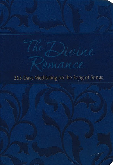 The Divine Romance: 365 Days Meditating on the Song of Songs (The Passion Translation, Imitation Leather) – A Heartfelt Translation of the Song of Songs, Perfect Gift for Weddings, Christmas, and More Imitation Leather - Brian Simmons