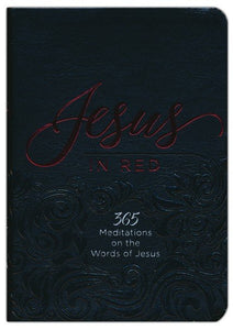 Jesus in Red: 365 Meditations on the Words of Jesus (Imitation Leather) – Daily Motivational Devotions for All Ages, Ray Comfort, Perfect ... Family, Birthdays, Holidays, and More. Imitation Leather
