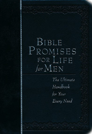 Bible Promises for Life for Men: The Ultimate Handbook for Your Every Need