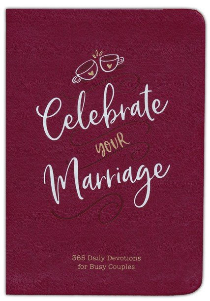 Celebrate Your Marriage: 365 Daily Devotions for Busy Couples (Imitation Leather) – Inspirational Devotional for Active Couples, Perfect Wedding and Anniversary Gift Imitation Leather