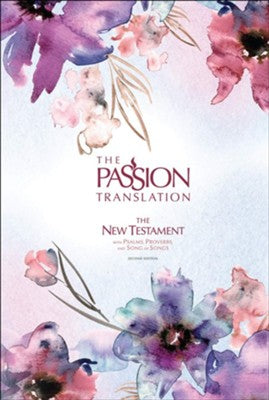 The Passion Translation New Testament with Psalms, Proverbs, and Song of Songs--hardcover, passion in plumb, 2nd edition