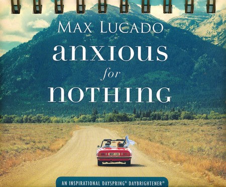 DaySpring - Max Lucado - Anxious for Nothing - Perpetual Calendar