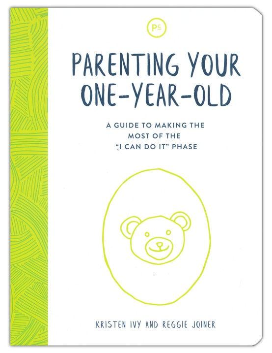 Parenting Your One-Year-Old: A Guide to Making the Most of the 'I Can Do It' Phase