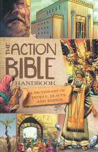 The Action Bible Handbook: A Dictionary of People, Places, and Things - Sergio Cariello