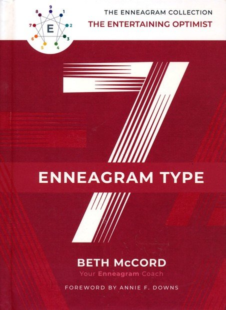 The Enneagram Type 7: The Entertaining Optimist - Beth McCord