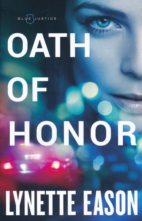 Oath of Honor #1 By: Lynette Eason