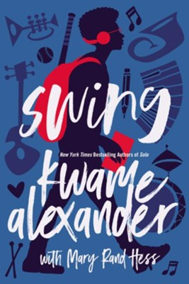 Swing By: Kwame Alexander, Mary Rand Hess