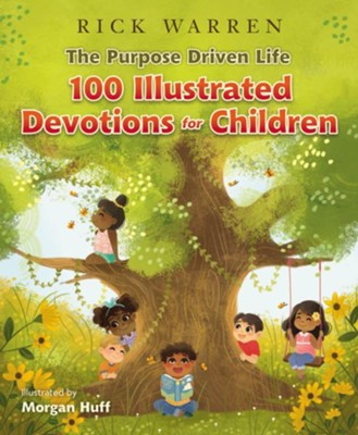 The Purpose Driven Life 100 Devotions for Children - Rick Warren