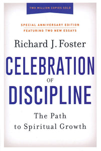 The Celebration of Discipline, Special Anniversary Edition -  Richard J. Foster