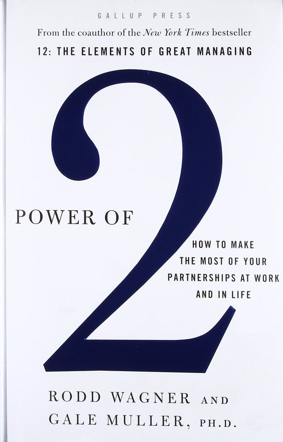 Power of 2: How to Make the Most of Your Partnerships at Work and in Life (Hardcove)r –  Rodd Wagner, Gale Muller