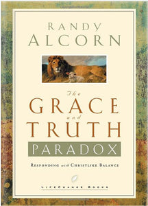 The Grace and Truth Paradox: Responding with Christlike Balance by Randy Alcorn HC