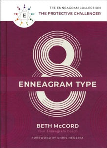 The Enneagram Type 8: The Protective Challenger - Beth McCord