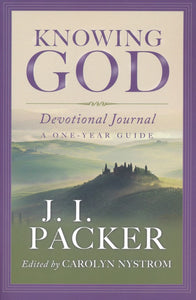 Knowing God Devotional Journal: A One-Year Guide Paperback - J. I. Packer