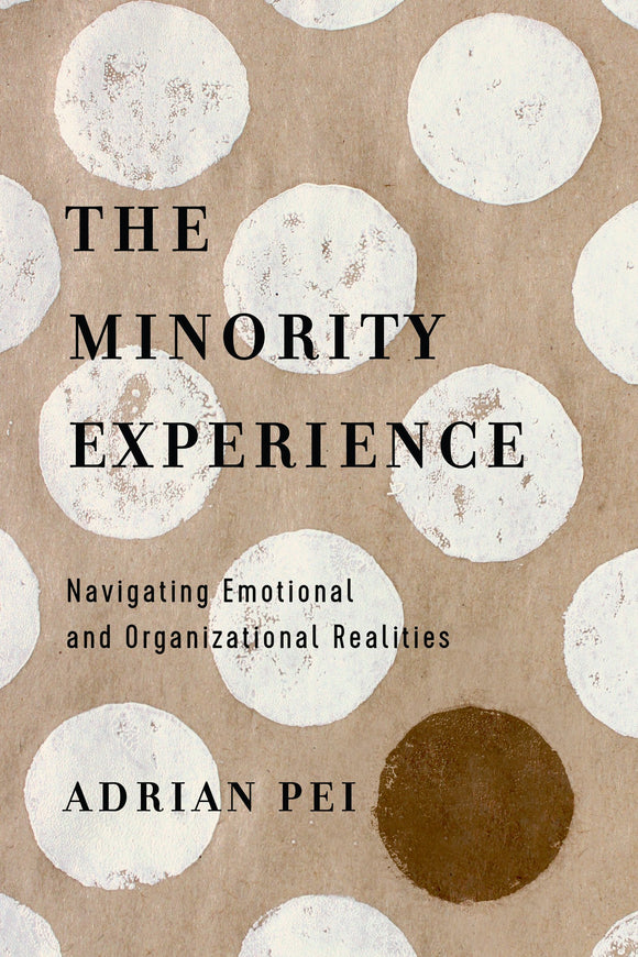 The Minority Experience: Navigating Emotional and Organizational Realities-Adrian Pei