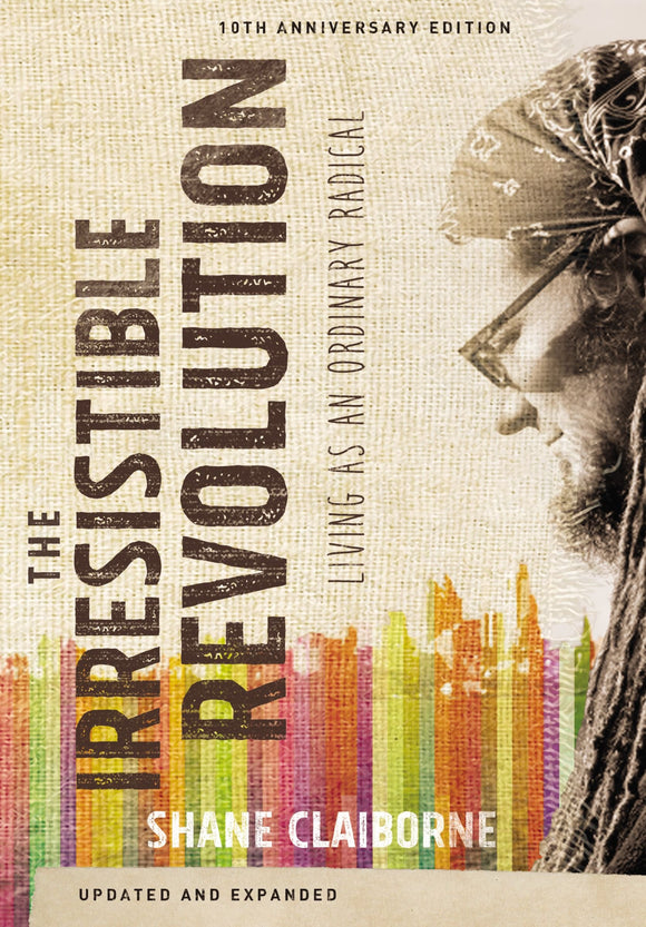 The Irresistible Revolution, Updated and Expanded: Living as an Ordinary Radical-Shane Claiborne